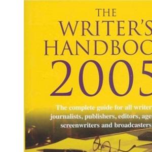 The Writer's Handbook 2005 (Writer's Handbooks (MacMillan))