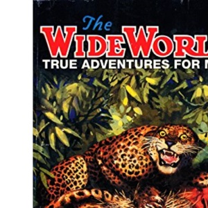 The Wide World: True Adventures For Men