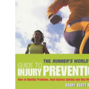 Runner's World Guide to Injury Prevention: How to Identify Problems, Speed Healing and Run Pain-free