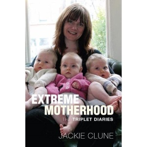 Extreme Motherhood: The Triplet Diaries