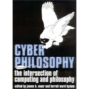 Cyberphilosophy: The Intersection of Philosophy and Computing (Metaphilosophy)