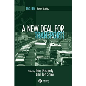 A New Deal for Transport: The UK's Struggle with the Sustainable Transport Agenda (RGS-IBG Book Series)