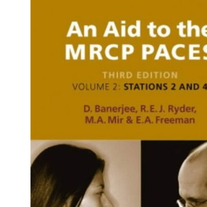 An Aid to the MRCP Paces: Volume 2: Stations 2 and 4 v. 2