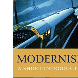 Modernism: A Short Introduction (Blackwell Introductions to Literature)