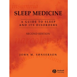 Sleep Medicine: A Guide to Sleep and its Disorders