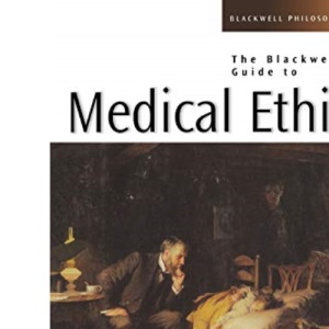 The Blackwell Guide to Medical Ethics (Blackwell Philosophy Guides): 21