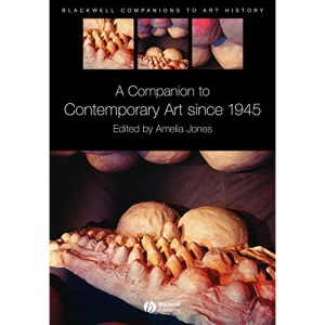 A Companion to Contemporary Art Since 1945 (Blackwell Companions to Art History)