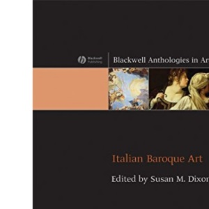 Italian Baroque Art (Blackwell Anthologies in Art History)