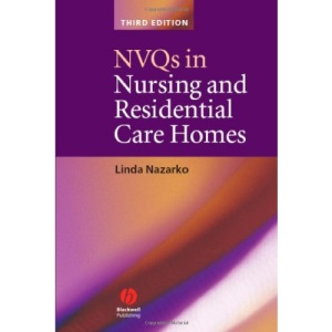 Nvqs in Nursing and Residential Care Homes, Third Edition