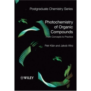 Photochemistry of Organic Compounds: From Concepts to Practice (Postgraduate Chemistry Series)
