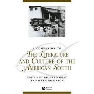 A Companion to the Literature and Culture of the American South (Blackwell Companions to Literature & Culture) (Blackwell Companions to Literature and Culture)