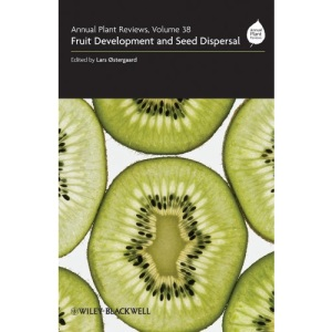 Fruit Development and Seed Dispersal (Annual Plant Reviews)