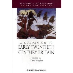 A Companion to Early Twentieth-century Britain (Blackwell Companions to British History)