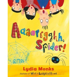 Aaaarrgghh Spider!: A delightfully funny story about tolerance and making friends from one of the UK's bestselling picture-book creators
