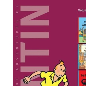 The Adventures of Tintin: Tintin in America, The Cigars of the Pharaoh, The Blue Lotus v. 2: Tintin in America / The Cigars of the Pharao / The Blue Lotus