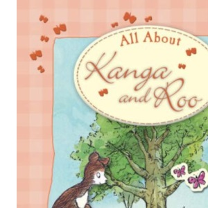 All About Kanga and Roo (Winnie the Pooh All About)
