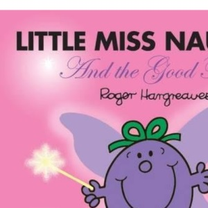 Little Miss Naughty and the Good Fairy (Sparkly Mr. Men Stories)