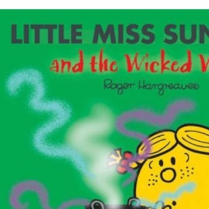 Little Miss Sunshine and the Wicked Witch (Sparkly Mr. Men Stories)