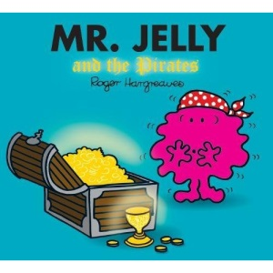 Mr. Jelly and the Pirates (Sparkly Mr. Men Stories)