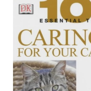Caring for Your Cat (101 Essential Tips)