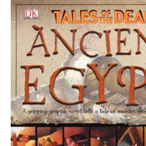 Ancient Egypt: Tales of the Dead (Tales of the Dead S.)