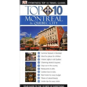 Montreal and Quebec City (DK Eyewitness Top 10 Travel Guide)