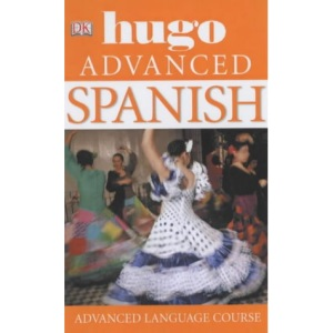 Spanish Advanced: Hugo Language Course (Hugo Advanced CD Language Course)