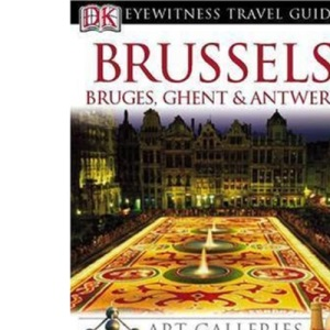 Brussels: Bruges, Ghent and Antwerp (DK Eyewitness Travel Guide)