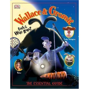 Wallace & Gromit: Curse of the Were-Rabbit . The Essential Guide