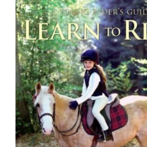 Learn to Ride (Young Rider's Guide)