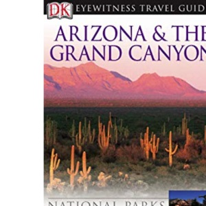 Arizona and the Grand Canyon (DK Eyewitness Travel Guide)