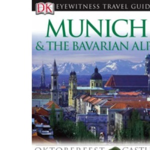 Munich and the Bavarian Alps (DK Eyewitness Travel Guide)