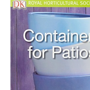 Containers for Patios: Simple steps to success (RHS Simple Steps to Success)