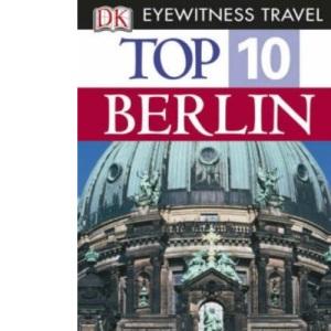 Berlin (DK Eyewitness Top 10 Travel Guide)