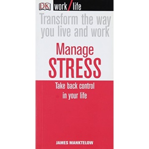 Manage Stress: Take Back Control in Your Life (WorkLife)