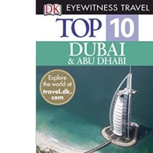 Dubai and Abu Dhabi (Eyewitness Top 10 Travel Guide)