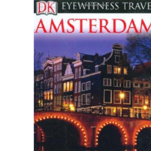 DK Eyewitness Travel Guide: Amsterdam: Great days out  / Cafes / Restaurants / Maps / Museums / Hotels / Nightlife / Canal walks / Architekture / Art / History