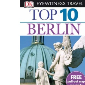 Berlin (DK Eyewitness Top 10 Travel Guide)