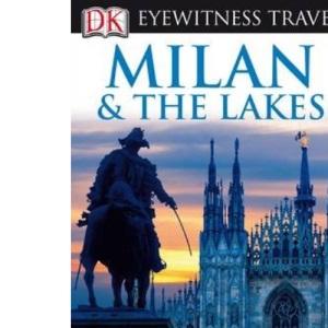 DK Eyewitness Travel Guide: Milan & the Lakes: Great days out-Bars-Restaurants-Art-Fashion-Opera-Churche-Museums-Villas-Shopping-Hotels-Walks