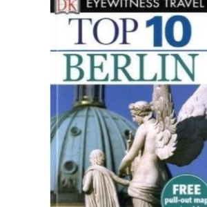 DK Eyewitness Top 10 Travel Guide: Berlin: Free pull-out map and guide
