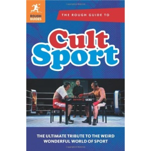 The Rough Guide to Cult Sport (Rough Guide Reference Series)