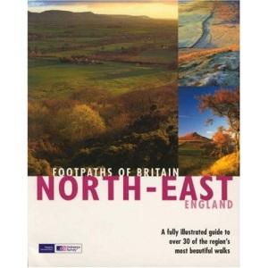 Footpaths of Britain: North East (Footpaths S.)