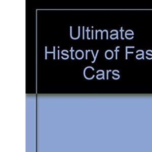 Ultimate History of Fast Cars