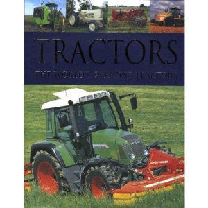 Tractors: The World's Greatest Tractors