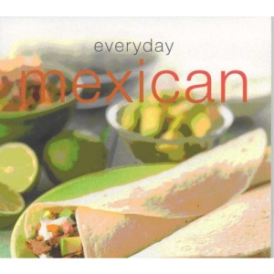 Everyday Mexican (Everyday Cookery)