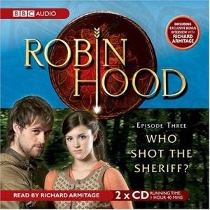 Robin Hood, Who Shot the Sheriff?