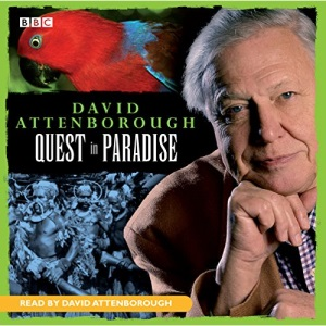 David Attenborough - The Early Years: Quest in Paradise (BBC Audio)