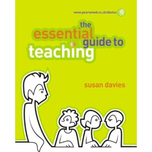 The Essential Guide to Teaching (The Essential Guides)