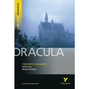 Dracula: York Notes Advanced: everything you need to catch up, study and prepare for 2021 assessments and 2022 exams