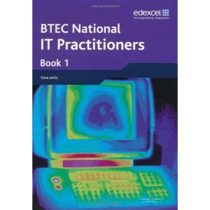 BTEC Nationals IT Practitioners: Student Book 1